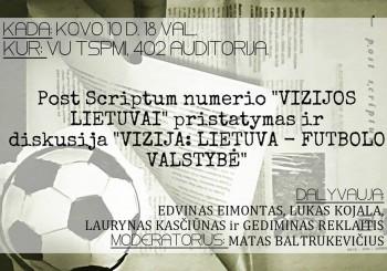 """Lietuva - futbolo valstybė. """"Post Scriptum"""" naujojo numerio pristatymas - diskusija"""